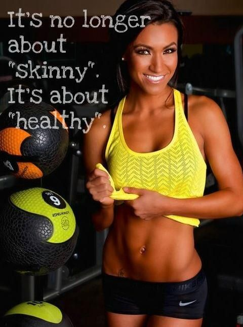 "It's no longer about ""skinny"". It's about HEALTHY."