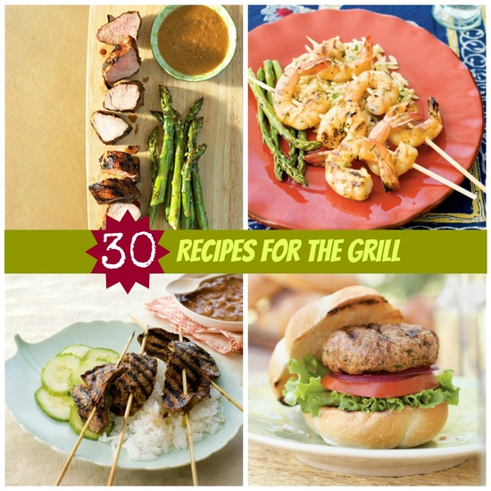 Fire up those grills! 30 awesome recipes for the grill!