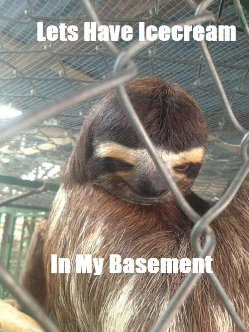 Creepy sloth lol