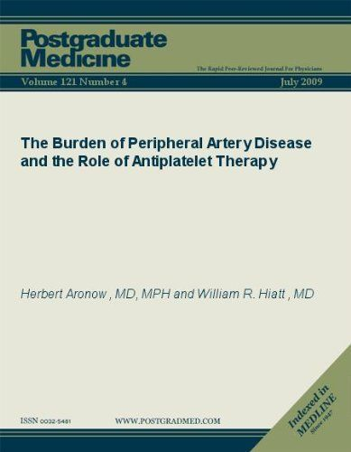 The Burden of Peripheral Artery Disease and the Role of Antiplatelet Therapy (Postgradaute Medicine) by William R. Hiatt. $9.13. Publisher: JTE Multimedia; 4 edition (April 26, 2011). 36 pages. Publication: April 26, 2011