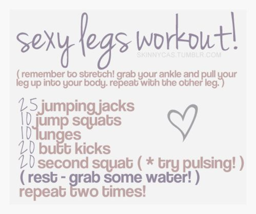 Take a few minutes and work your legs.