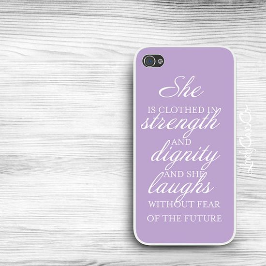 She Is Clothed In Strength iPhone 5s Case / iPhone 4s Case / Galaxy S4 Case / Galaxy S3 Case/ iPad Case / Galaxy Note Case / Note 2 Case