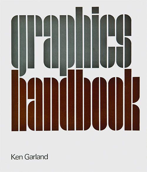 Ken Garland — Graphics Handbook, 1966.