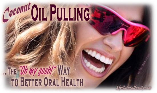 "Oil Pulling with Coconut Oil: the ""Oh My Gosh"" way to better oral health - MyNaturalFamily.com #oilpulling"