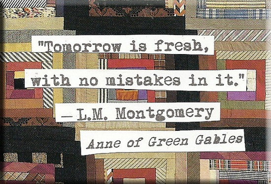 I love Anne of Green Gables and love this quote.