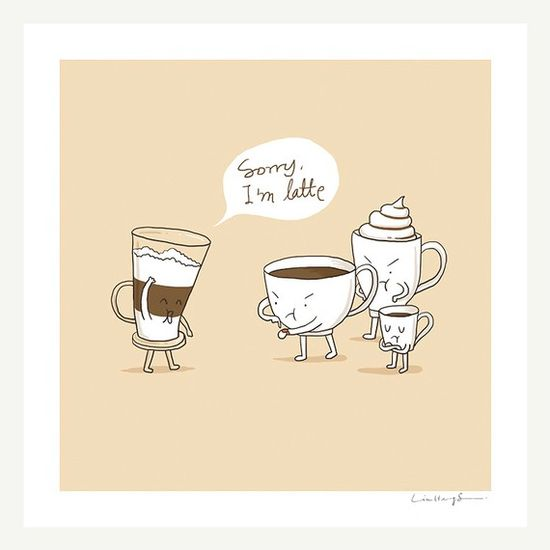 Sorry I'm Latte  Print by ilovedoodle on Etsy