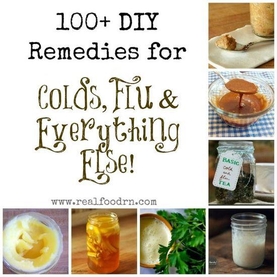 100+ DIY Remedies for Colds Flu Everything Else