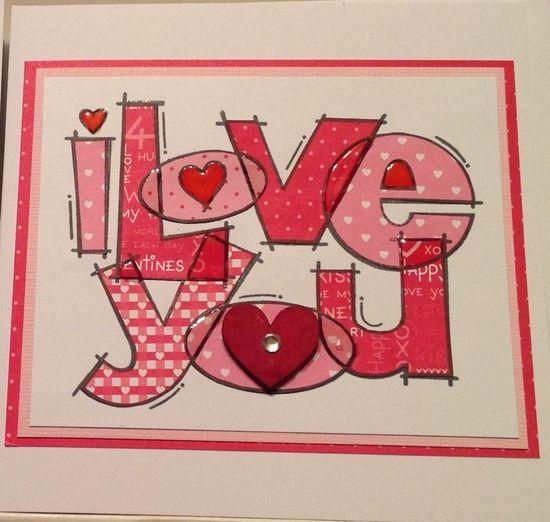Handmade valentines card , paper pieced, using woodware huge love you #handmade ravioli #handmade earrings