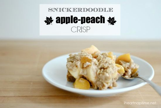 Snickerdoodle Apple-Peach Crisp I Heart Nap Time