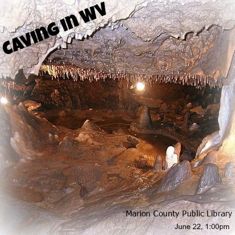 As part of Groundbreaking Reads, Monongahela Grotto will give a presentation on caving in West Virginia at the Marion County Public Library. The presentation will take place on June 22, 1:00pm.