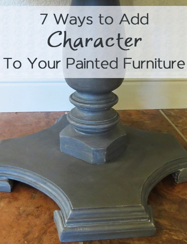7 Ways to add character to your piece, when painting furniture