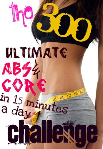 The 300 Ultimate Abs & Core in 15 Minutes a Day Challenge! -- this workout is amazing!!