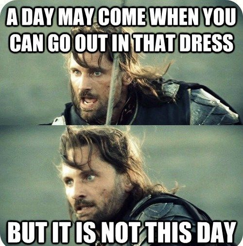 Epic Dad Declaration. Why is this so funny, Aragorn?