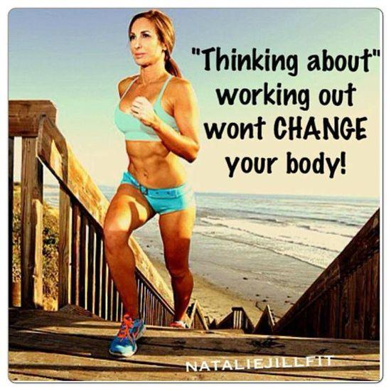 Thinking about working out won't change your body!   #fatloss #weightloss #makeithappen #nataliejill #natalieJillFitness #FitnessMotivation #workout #exercise #Noexcuses #7dayjumpstart #jumpstart #celiac #fitmom