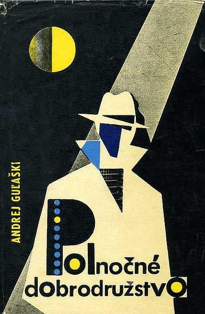 1963, cover for Polno?né dobrodružstvo by Andrej Gu?aški