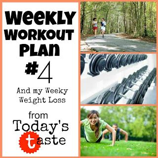Weekly Workout #4 from TodaysTaste.com. What is your workout plan for the week? #workout #Exercise #Fitness