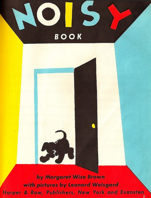 Vintage Children's Book, Noisy Book by Margaret Wise Brown & Leonard Weisgard