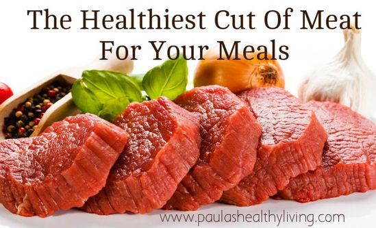 The Healthiest Cut Of Meat For Your Meals. Some Are Better Than Others.  #health #food