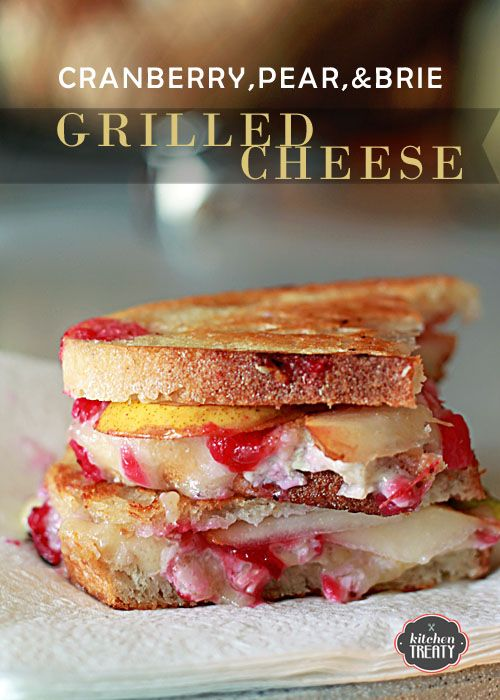 Cranberry, Pear, and Brie Grilled Cheese from @Kara Fransisco (Kitchen Treaty)