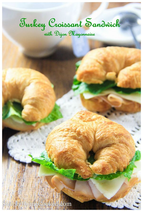 Make these turkey croissant sandwiches for your next tea party, they'll be gone in seconds!