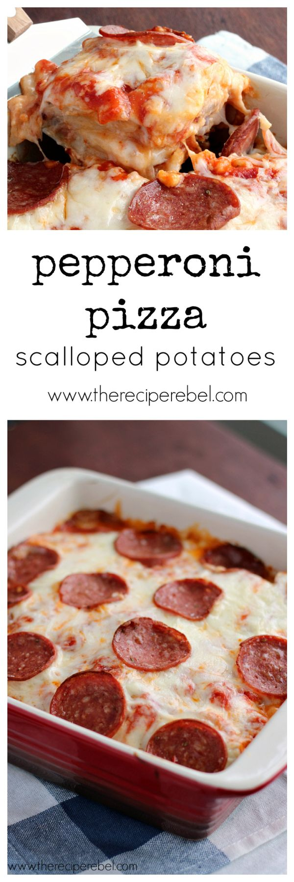 Pepperoni Pizza Scalloped Potatoes: layers of thinly sliced potatoes, bechamel sauce, pizza sauce, pepperoni and cheese. The ultimate comfort food! www.thereciperebel.com