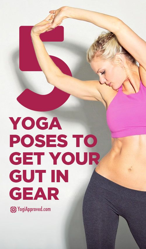 5 Yoga Poses to Get Your Gut in Gear - 5 Yoga Poses to Get Your Gut in Gear