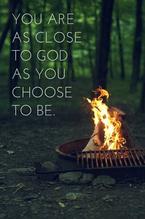 As close to God as you choose to be