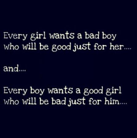 Bad Sayings About Boys Bad Boy Good Girl Quot...