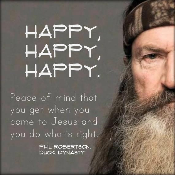 "Ever wonder what Duck Dynasty Star Phil Robertson really means when he say's ""Happy, Happy, Happy""?   Listen to him tell you! http://www.godtube.com/watch/?v=0FEFM1NU"