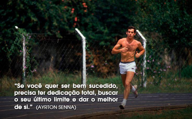 Se você quer ser bem sucedido, precisa ter dedicação total, buscar o seu último limite e dar o melhor de si. Ayrton Senna #run #running #ayrton #senna