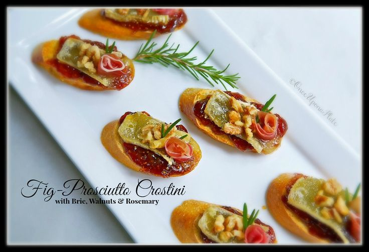 Once Upon a Plate: Fig-Prosciutto Crostini with Brie, Walnuts ...