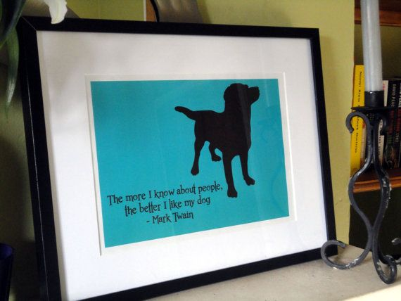 Mark Twain Dog Quote Print by TheWordAssociation on Etsy    163 7 99Mark Twain Quotes Dog