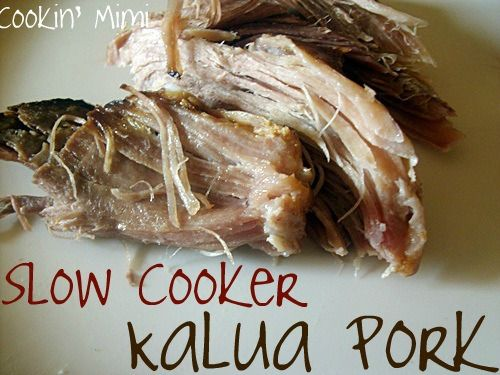 Slow Cooker Kalua Pork (Kalua is a Hawaiian cooking style, not Kahlua ...