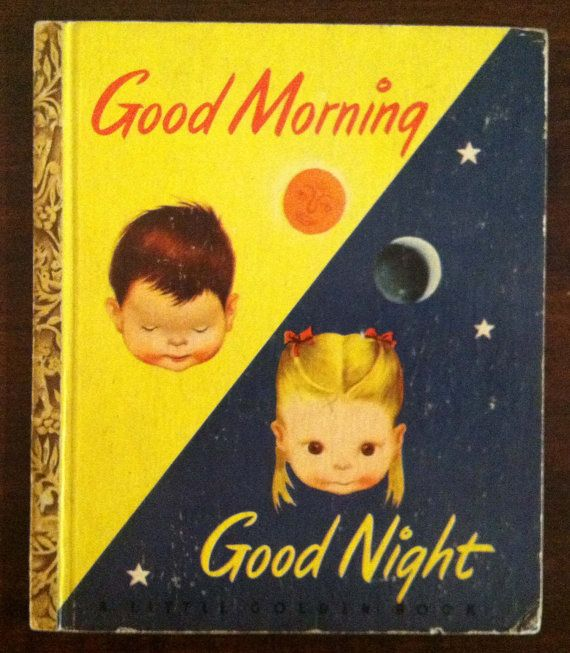 Good Morning Good Night - vintage Little Golden Book - illustrated by Eloise Wilkin