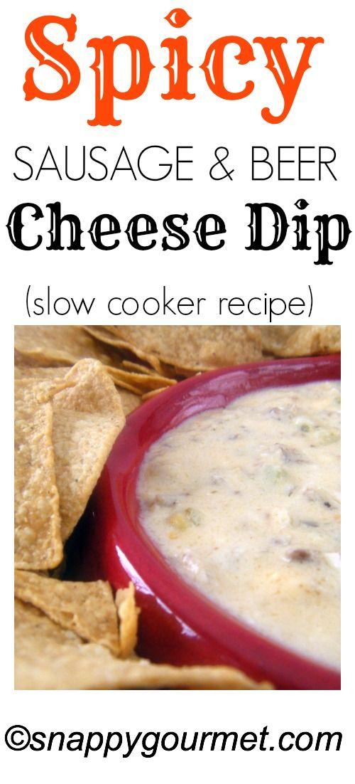 Spicy Sausage & Beer Cheese Dip #slowcookerrecipe   snappygourmet.com