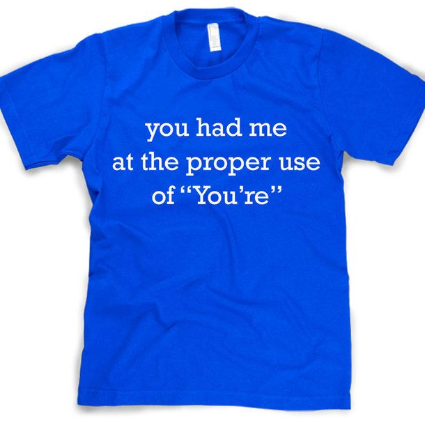 You Had Me At You're Tee