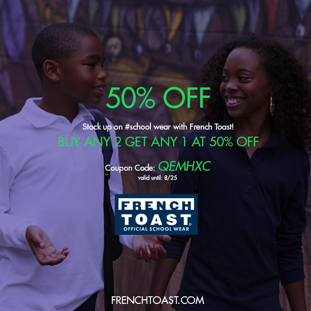 school wear with French Toast! Buy Any 2 Get Any 1 at 50% off Coupon ...