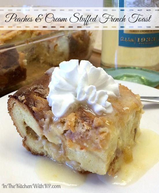 Overnight Peaches and Cream Stuffed French Toast #SundaySupper # ...