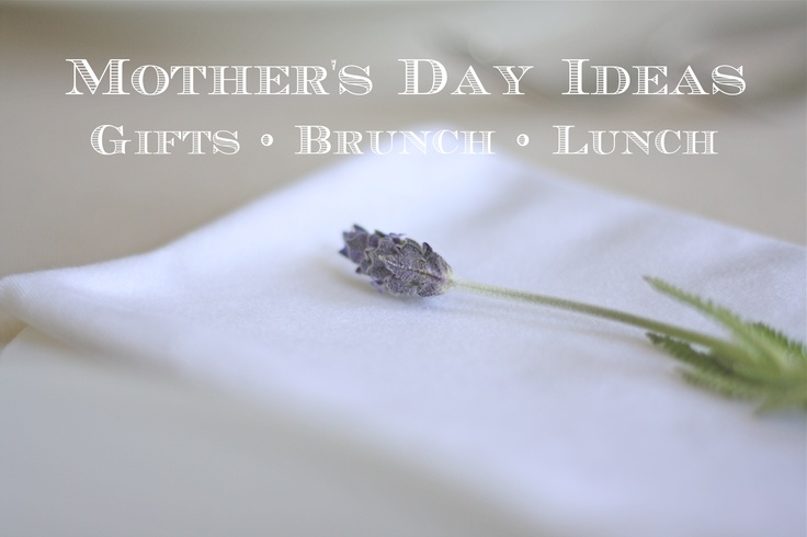 Ideas for Mother's Day including gifts, tablescapes and recipes
