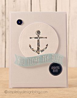 Created this card using the Atlantic Collection, clean and simple design... http://simplebydesignblog.com/2013/09/anchors-away.html