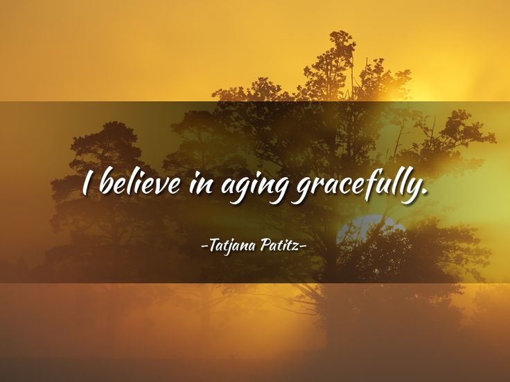 Age beautifully and gracefully to help stay healthy and happy