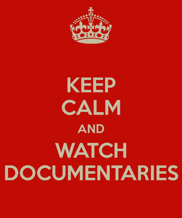 KEEP CALM AND WATCH DOCUMENTARIES - KEEP CALM AND CARRY ON Image Generator - brought to you by the Ministry of Information