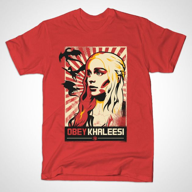 Obey Khaleesi by TomTrager | Game of Thrones | Pinterest