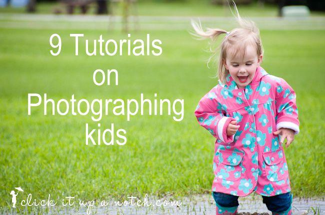 9 Tutorials on Photographing Kids - from newborns to older children