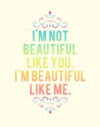 I'm not beautiful like you.