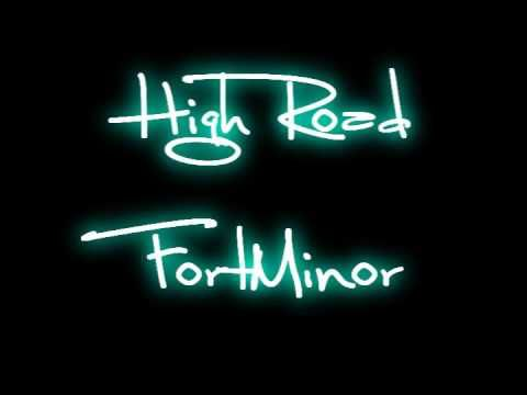 high road fort minor: