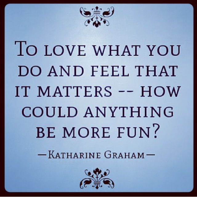 Quotes Of Inspiration And Love Love what you do   Quo...
