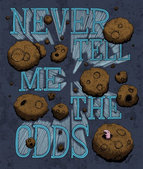 Never Tell Me the Odds  Created by Greg Eckler  (looks like cookies to me!)  Tumblr    Facebook
