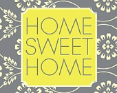 Welcome Sign - Home Sweet Home in Gray and Yellow 8x10 art print