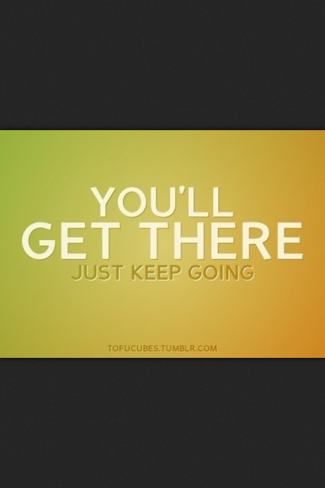 just keep going motivational quotes quotesgram